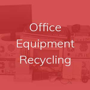 Office Equipment Recycling